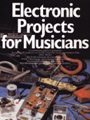 Electronic Projects for Musicians