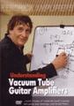 Understanding Vacuum Tube Guitar Amplifiers DVDBy Gerald Weber